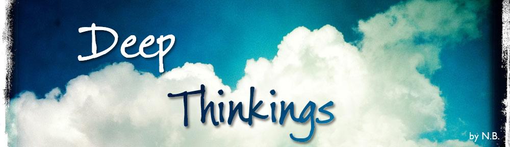 Deep Thinkings